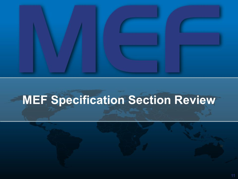 11 MEF Specification Section Review