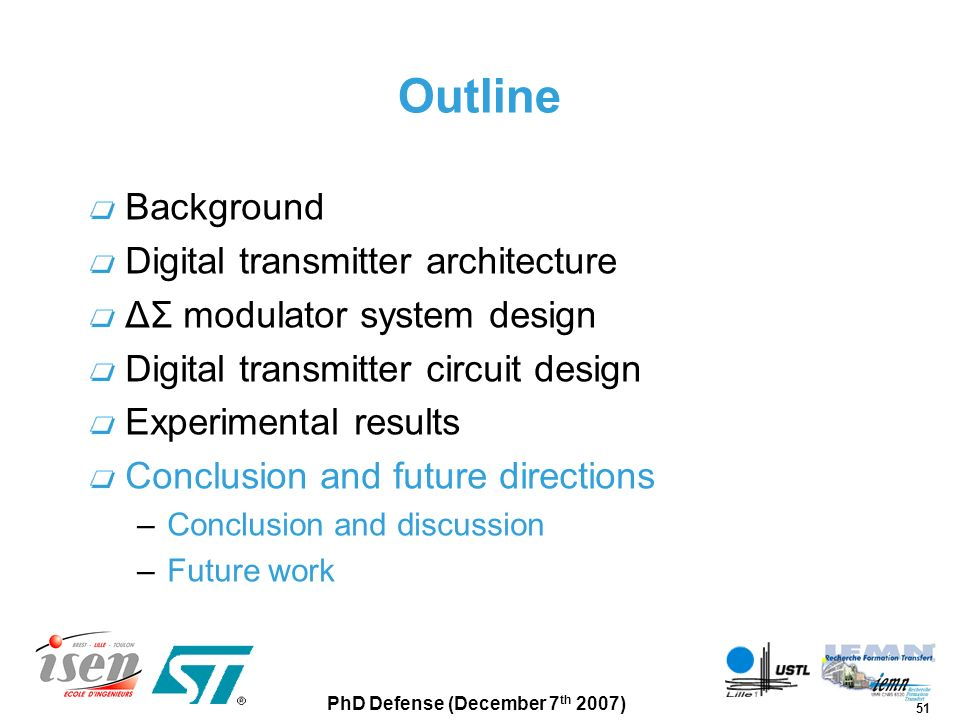 51 PhD Defense (December 7 th 2007) Outline Background Digital transmitter architecture ΔΣ modulator system design Digital transmitter circuit design