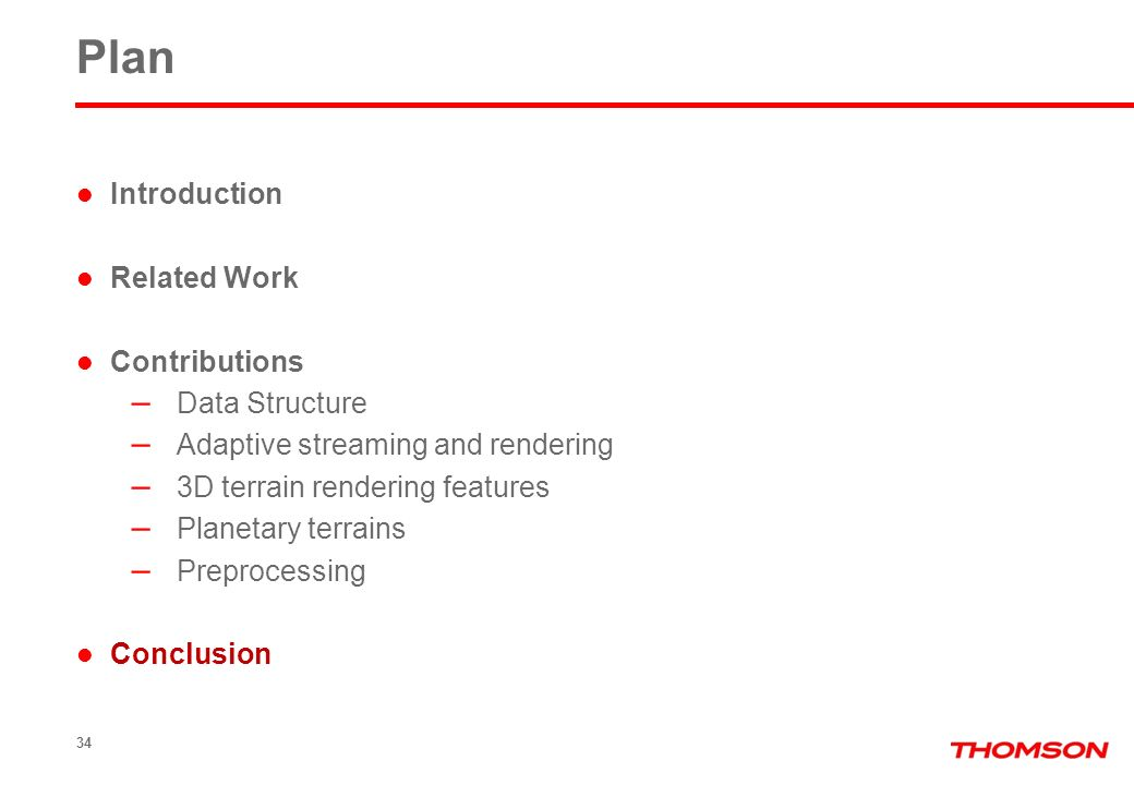 34 Plan Introduction Related Work Contributions – Data Structure – Adaptive streaming and rendering – 3D terrain rendering features – Planetary terrai