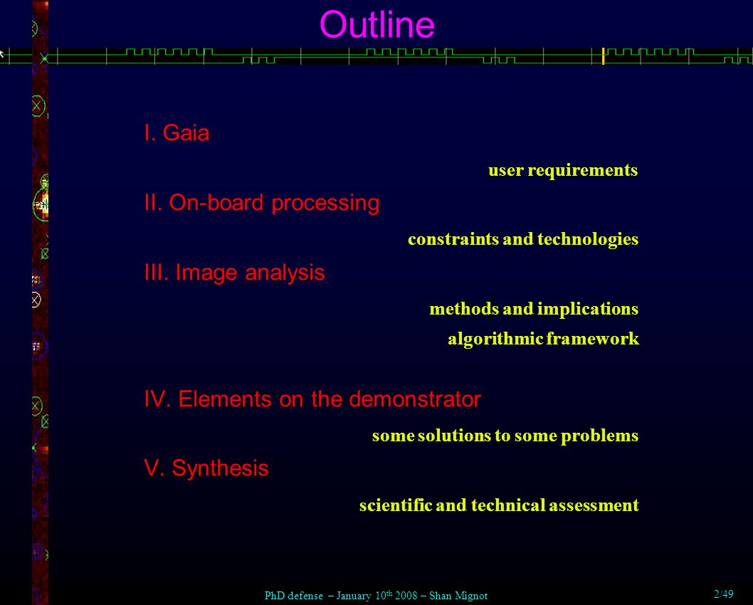 Outline I. Gaia user requirements II. On-board processing constraints and technologies III.