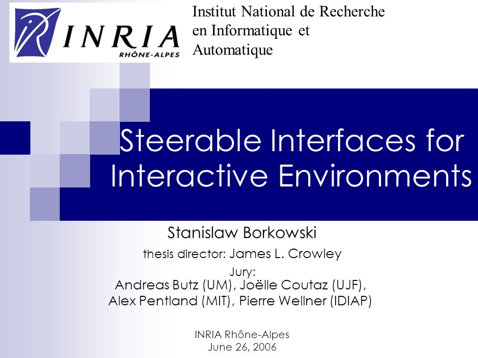 Steerable Interfaces for Interactive Environments Stanislaw Borkowski thesis director: James L.