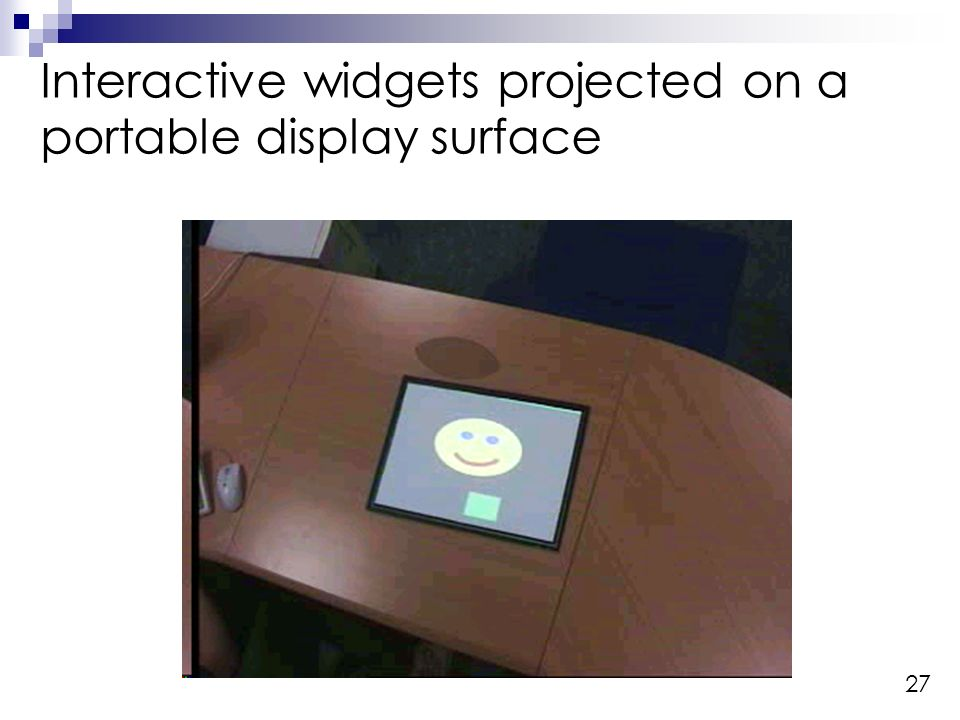 27 Interactive widgets projected on a portable display surface