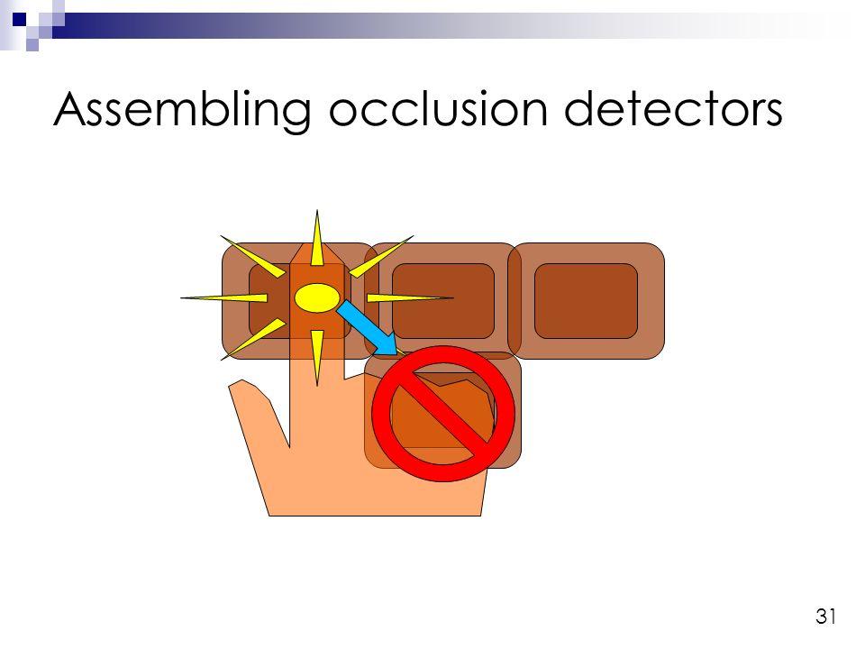 31 Assembling occlusion detectors