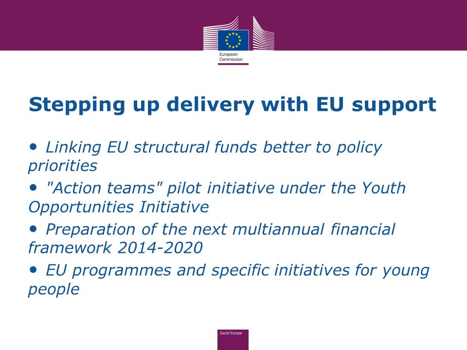 Stepping up delivery with EU support Linking EU structural funds better to policy priorities