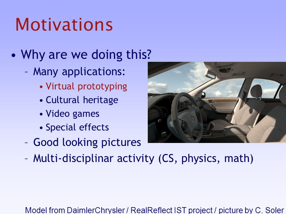 Motivations Why are we doing this.
