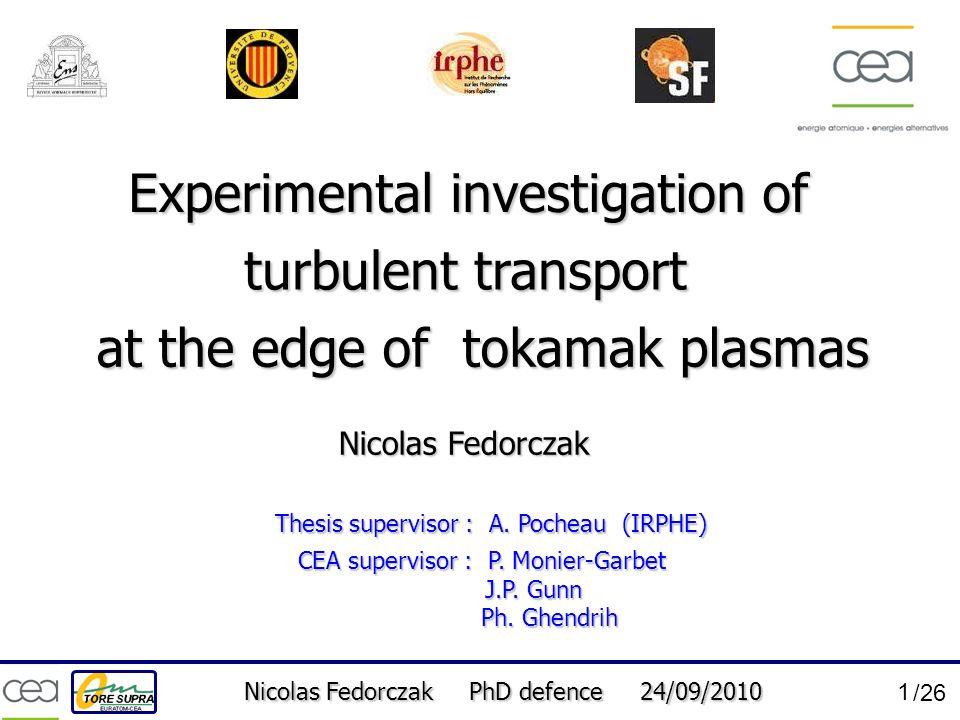 Nicolas Fedorczak PhD defence 24/09/2010 1 /26 Experimental investigation of Nicolas Fedorczak Thesis supervisor : A. Pocheau (IRPHE) turbulent transp