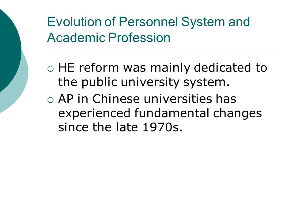 Evolution of Personnel System and Academic Profession HE reform was mainly dedicated to the public university system. AP in Chinese universities has e