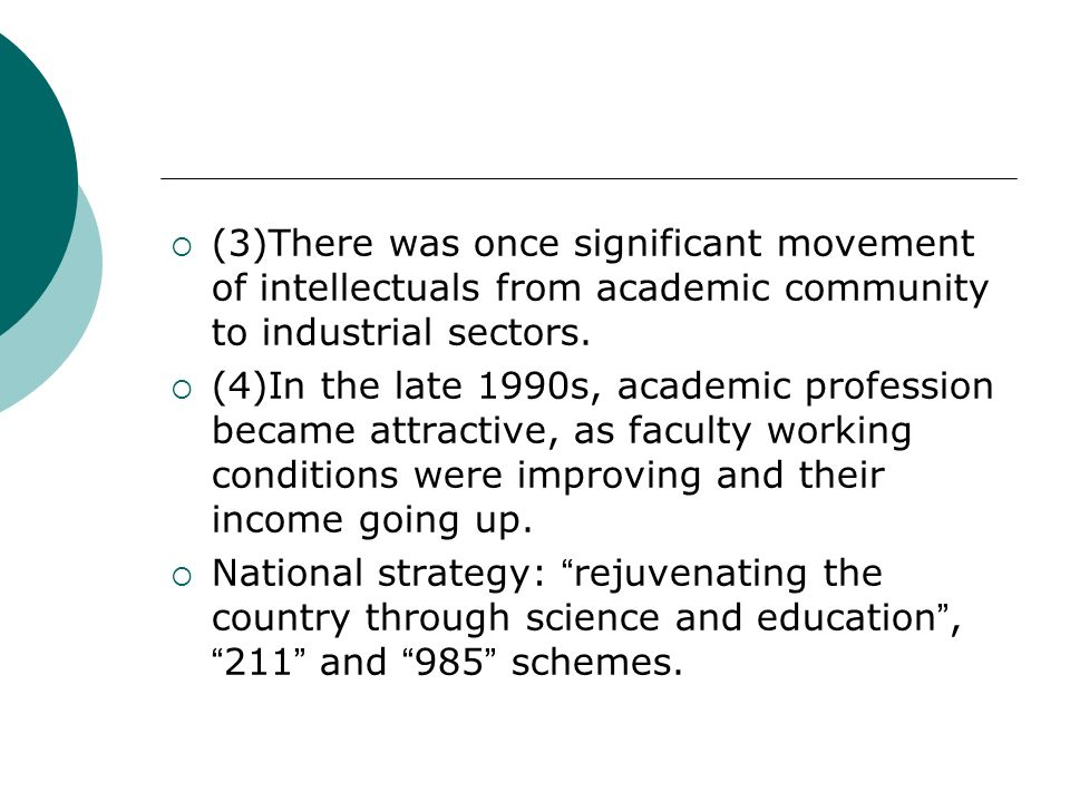 (3)There was once significant movement of intellectuals from academic community to industrial sectors. (4)In the late 1990s, academic profession becam