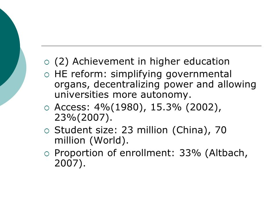 (2) Achievement in higher education HE reform: simplifying governmental organs, decentralizing power and allowing universities more autonomy. Access: