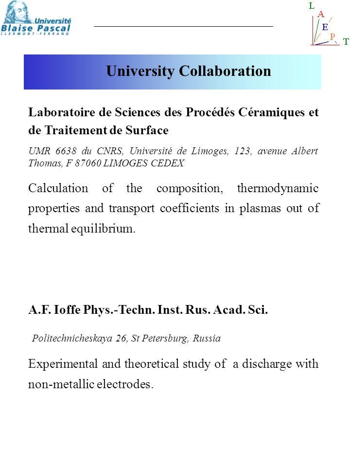 University Collaboration Laboratoire de Sciences des Procédés Céramiques et de Traitement de Surface UMR 6638 du CNRS, Université de Limoges, 123, ave