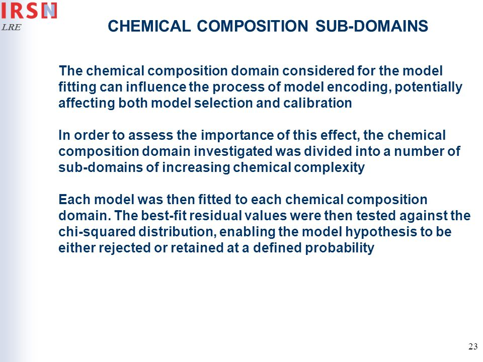 LRE 23 CHEMICAL COMPOSITION SUB-DOMAINS The chemical composition domain considered for the model fitting can influence the process of model encoding,