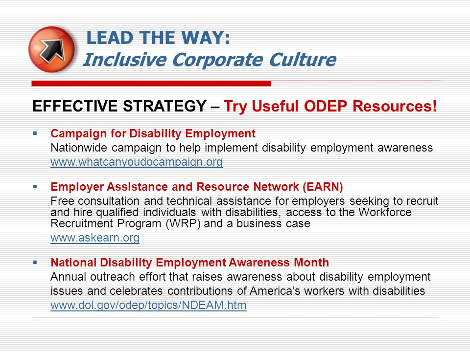 EFFECTIVE STRATEGY – Try Useful ODEP Resources! Campaign for Disability Employment Nationwide campaign to help implement disability employment awarene