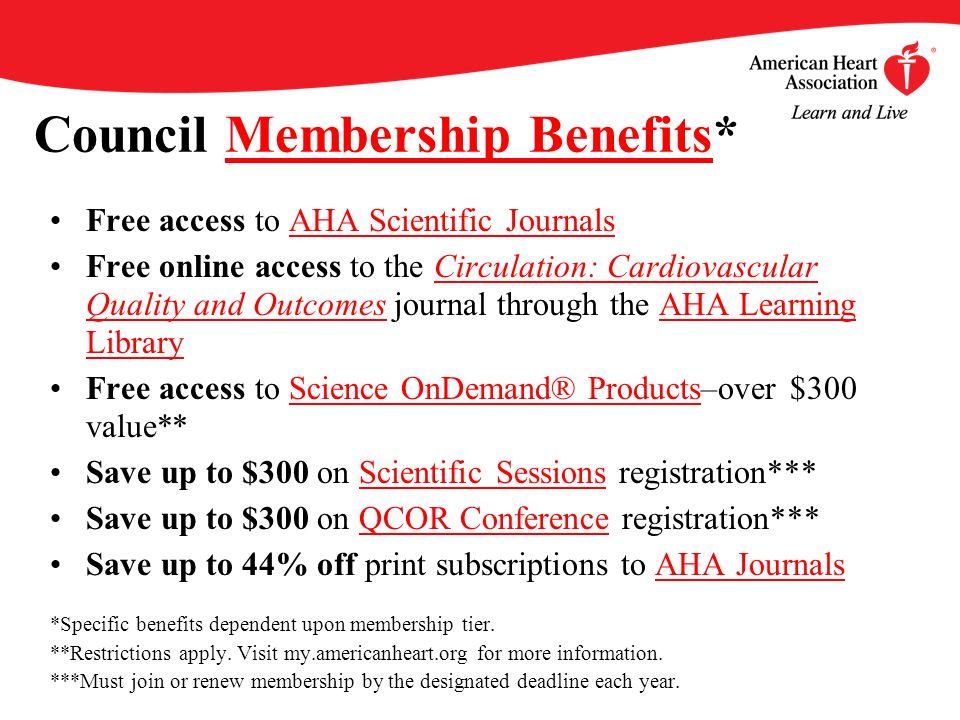 Council Membership Benefits*Membership Benefits Free access to AHA Scientific JournalsAHA Scientific Journals Free online access to the Circulation: C