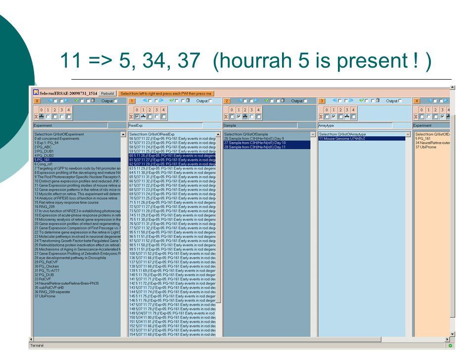11 => 5, 34, 37 (hourrah 5 is present ! )