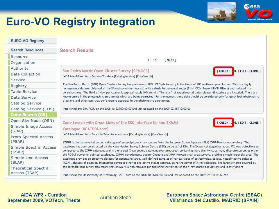 European Space Astronomy Centre (ESAC) Villafranca del Castillo, MADRID (SPAIN) Aurélien Stébé AIDA WP3 - Curation September 2009, VOTech, Trieste Euro-VO Registry integration