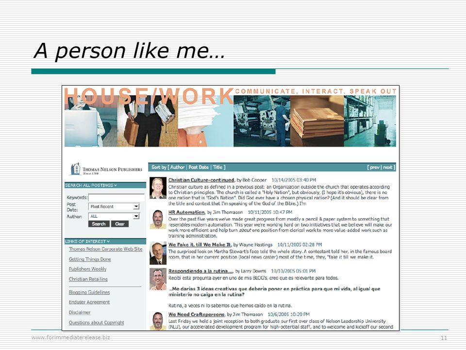 www.forimmediaterelease.biz 11 A person like me…