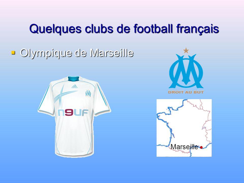 Quelques clubs de football français Olympique Lyonnais Olympique Lyonnais Lyon