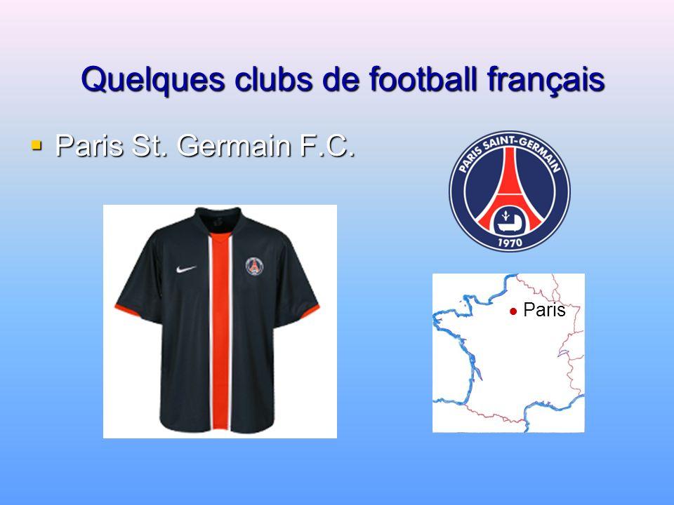 Quelques clubs de football français Olympique de Marseille Olympique de Marseille Marseille