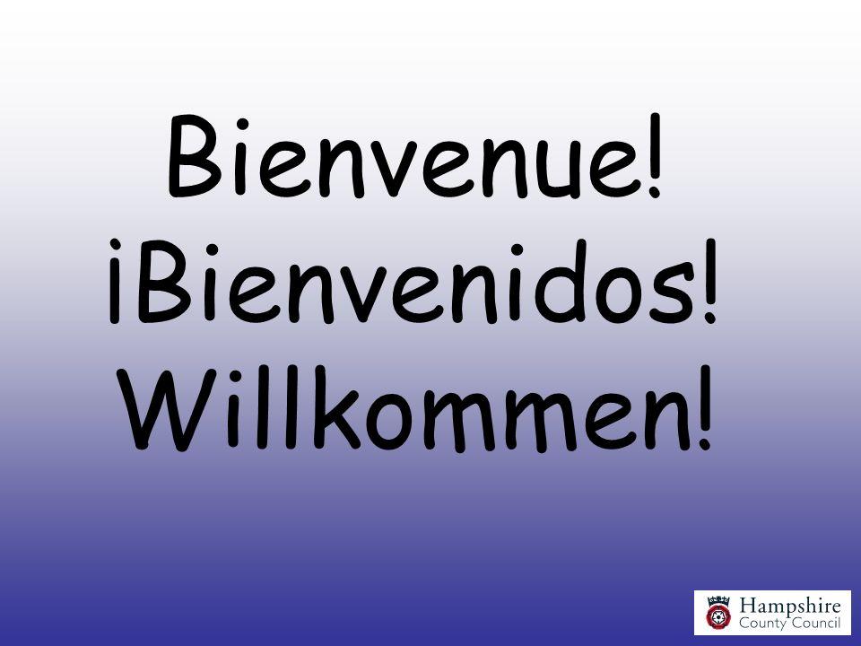 Bienvenue! ¡Bienvenidos! Willkommen!