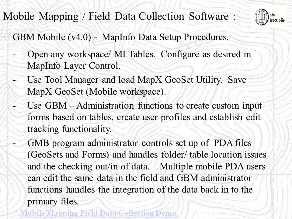 Mobile Mapping / Field Data Collection Software : GBM Mobile (v4.0) - MapInfo Data Setup Procedures. Mobile Mapping Field Data Collection Demo. -Open