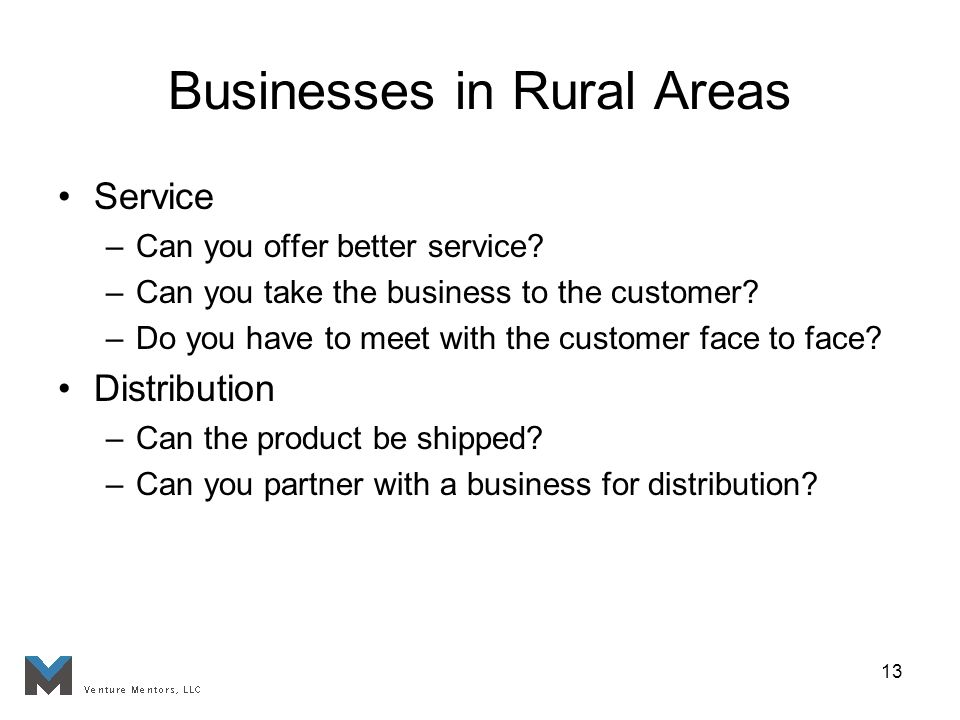 13 Businesses in Rural Areas Service –Can you offer better service.