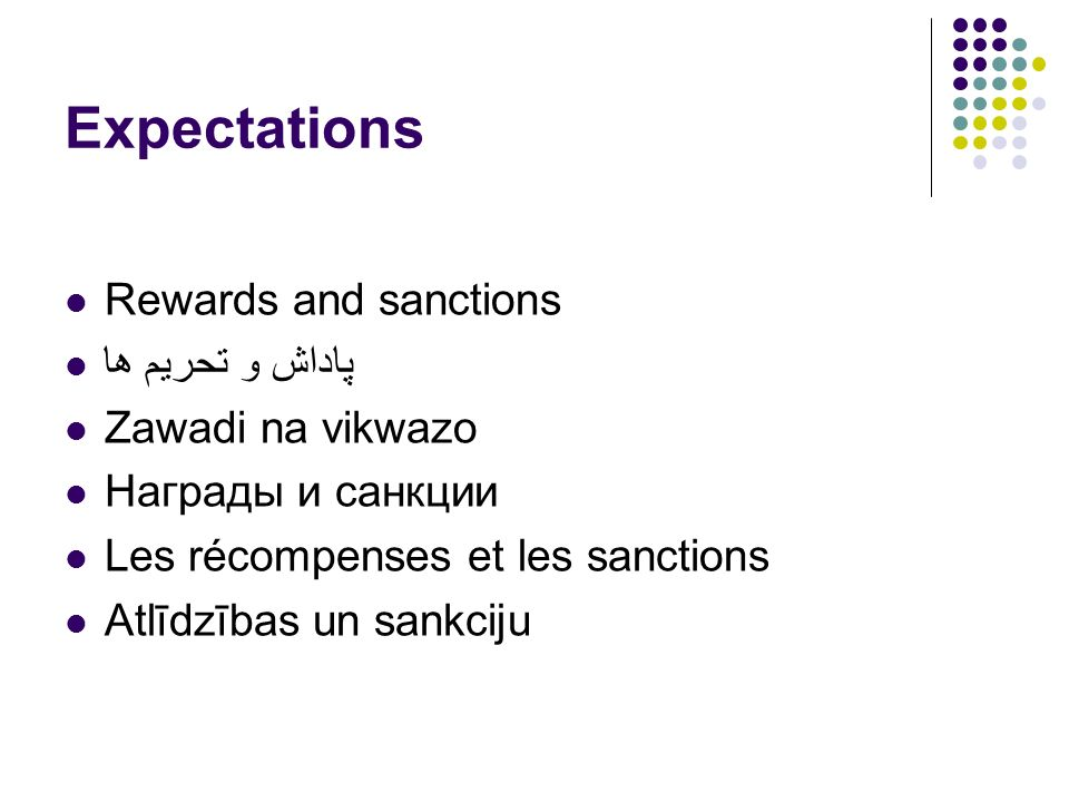 Expectations Rewards and sanctions پاداش و تحریم ها Zawadi na vikwazo Награды и санкции Les récompenses et les sanctions Atlīdzības un sankciju