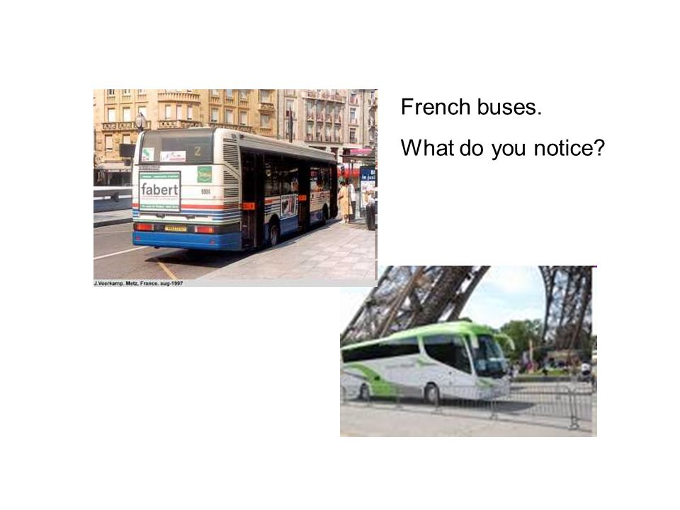 French buses. What do you notice
