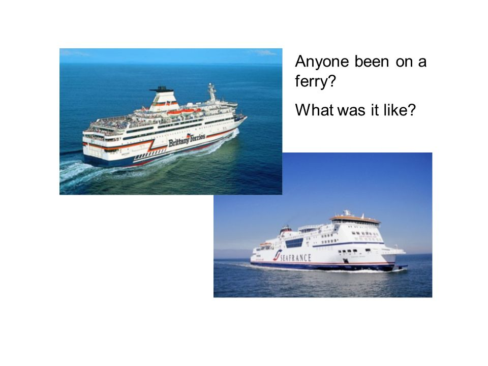Anyone been on a ferry What was it like