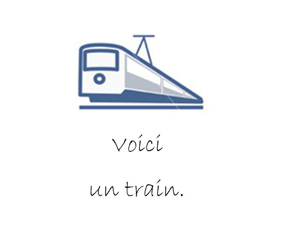 Voici un train.