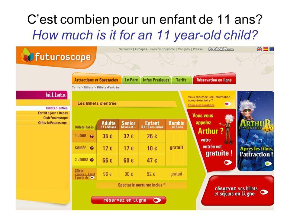 Cest combien pour un enfant de 11 ans? How much is it for an 11 year-old child?