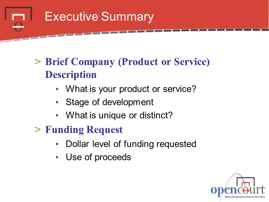 Executive Summary >Brief Company (Product or Service) Description What is your product or service.
