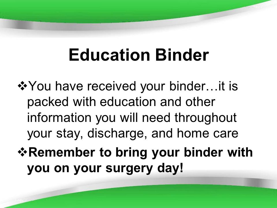 Powerpoint Templates Education Binder You have received your binder…it is packed with education and other information you will need throughout your st