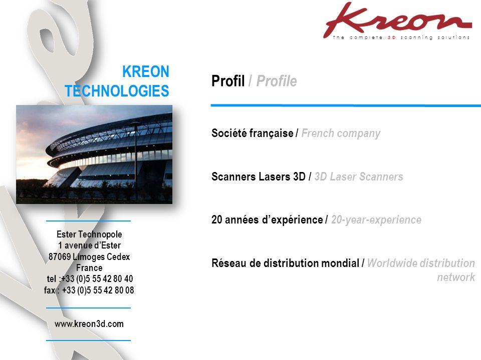 The complete 3D scanning solutions Société française / French company Scanners Lasers 3D / 3D Laser Scanners 20 années dexpérience / 20-year-experience Réseau de distribution mondial / Worldwide distribution network Ester Technopole 1 avenue dEster 87069 Limoges Cedex France tel :+33 (0)5 55 42 80 40 fax : +33 (0)5 55 42 80 08 www.kreon3d.com Profil / Profile KREON TECHNOLOGIES