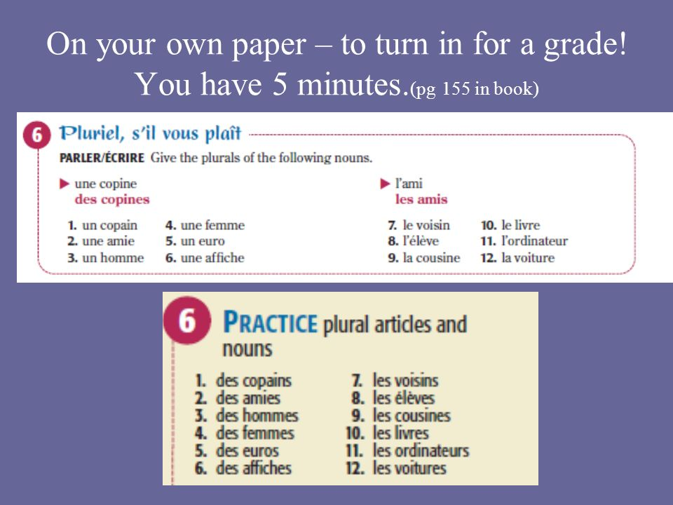 On your own paper – to turn in for a grade! You have 5 minutes. (pg 155 in book)