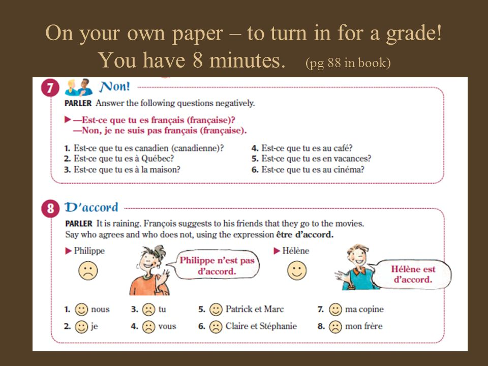 On your own paper – to turn in for a grade! You have 8 minutes. (pg 88 in book)