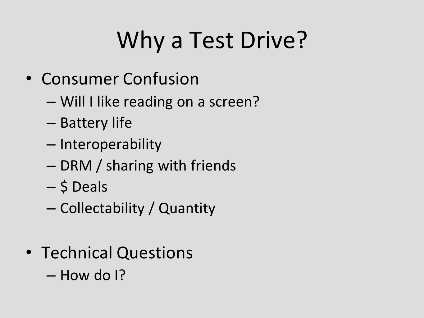 Why a Test Drive. Consumer Confusion – Will I like reading on a screen.