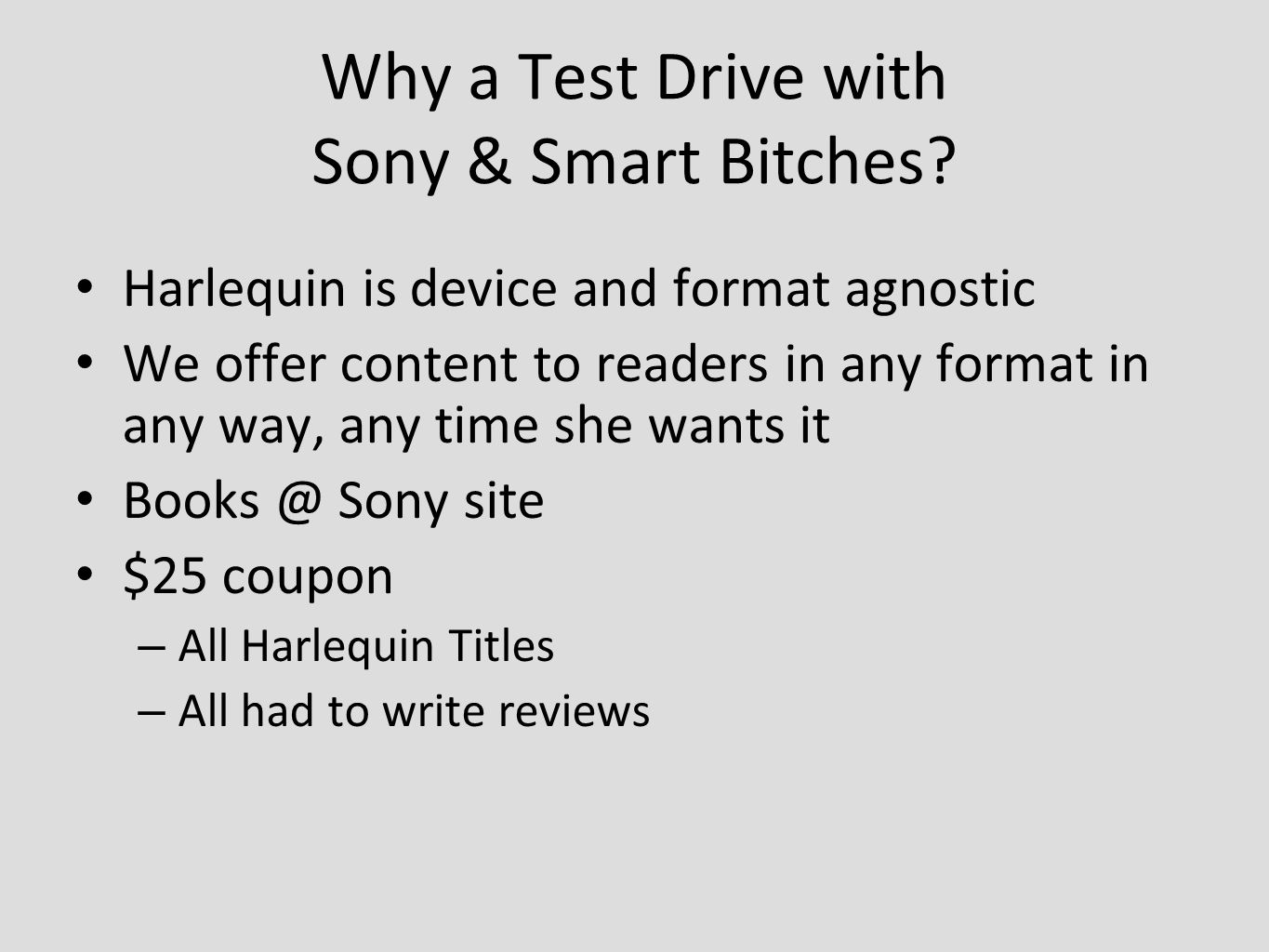 Why a Test Drive with Sony & Smart Bitches.