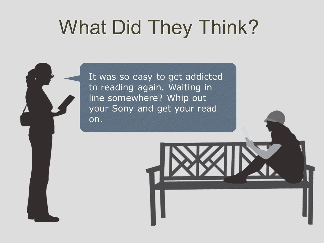 What Did They Think. It was so easy to get addicted to reading again.