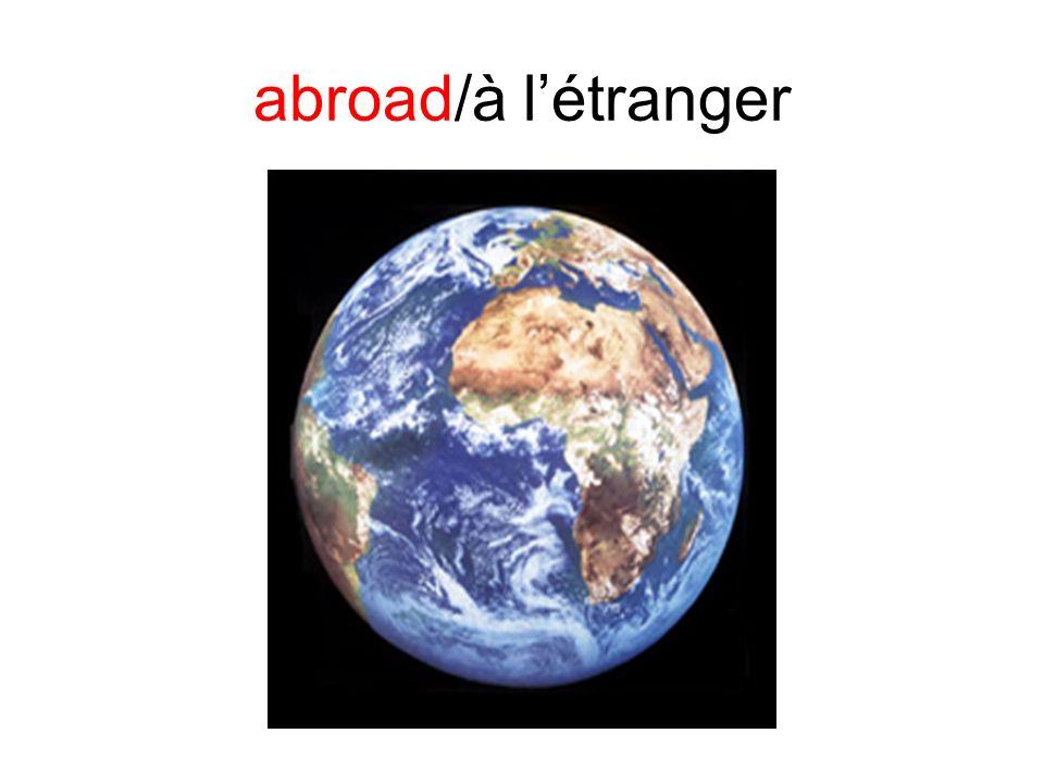 abroad/à létranger