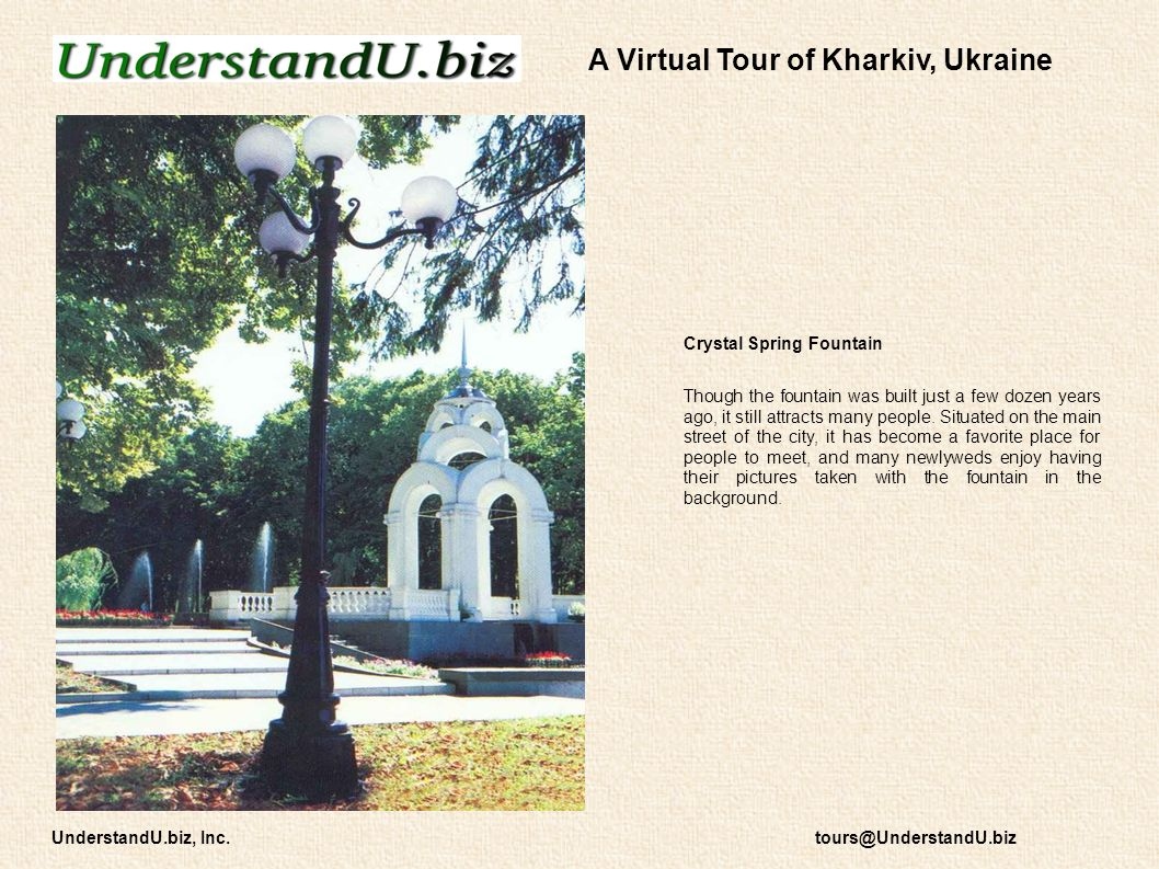 A Virtual Tour of Kharkiv, Ukraine Crystal Spring Fountain Though the fountain was built just a few dozen years ago, it still attracts many people. Si