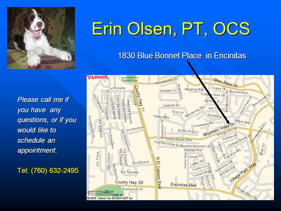 Erin Olsen, PT, OCS Please call me if Please call me if you have any you have any questions, or if you questions, or if you would like to would like t