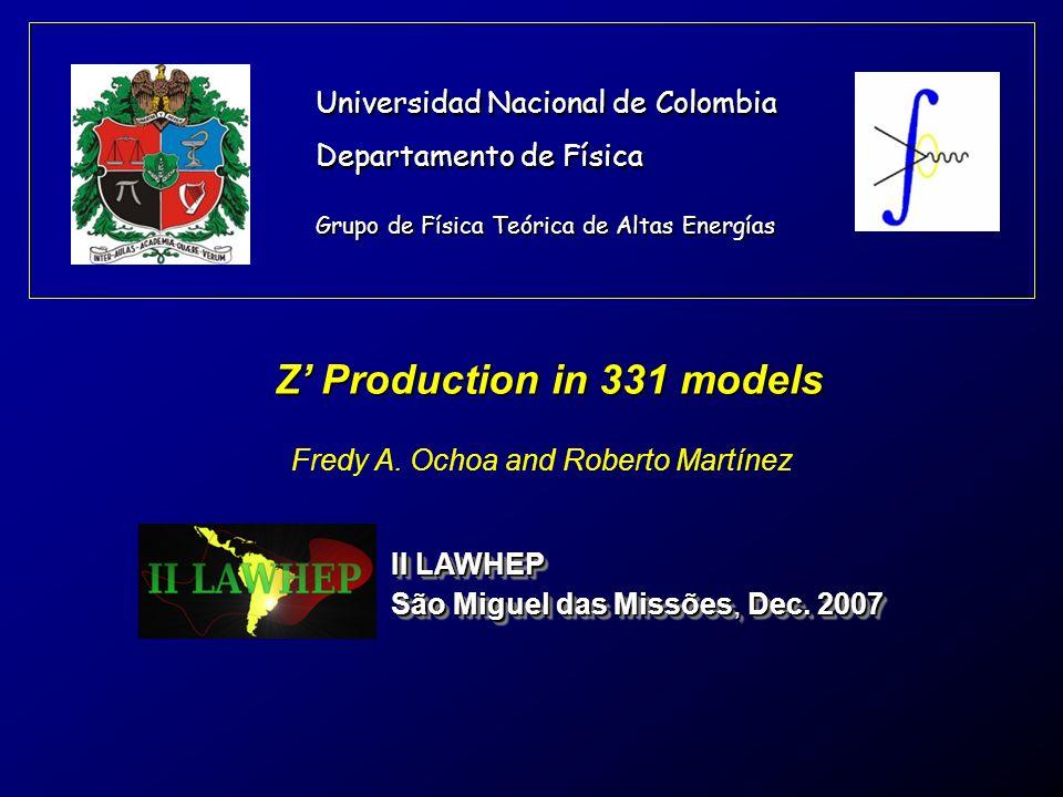 Universidad Nacional de Colombia Departamento de Física II LAWHEP São Miguel das Missões, Dec. 2007 II LAWHEP São Miguel das Missões, Dec. 2007 Grupo