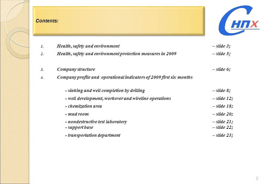 2 Contents: 1. Health, safety and environment – slide 3; 2. Health, safety and environment protection measures in 2009– slide 5; 3. Company structure–
