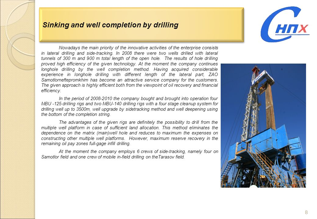 8 8 Sinking and well completion by drilling Nowadays the main priority of the innovative activities of the enterprise consists in lateral drilling and