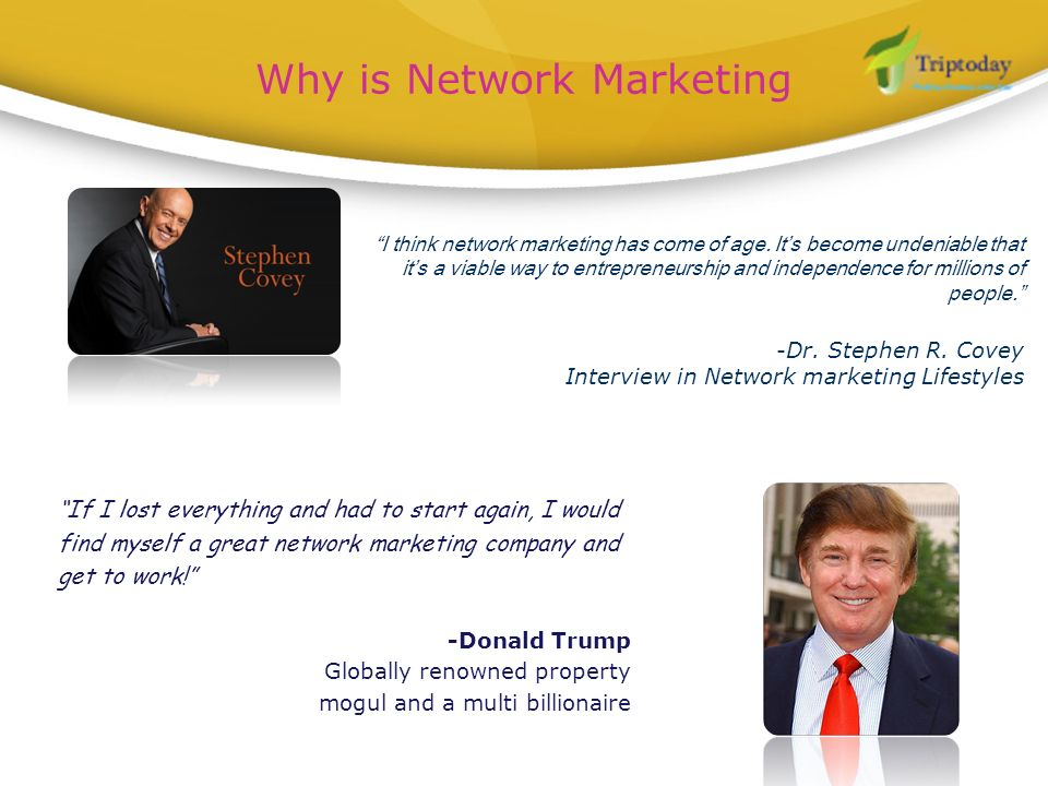 Why is Network Marketing I think network marketing has come of age. Its become undeniable that its a viable way to entrepreneurship and independence f