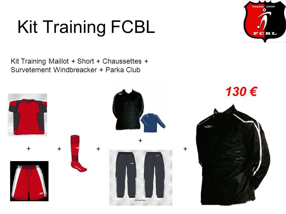 Kit Training FCBL Kit Training Maillot + Short + Chaussettes + Survetement Windbreacker + Parka Club 130 + ++ + +
