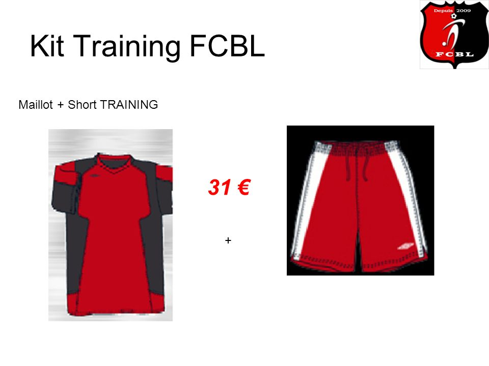Kit Training FCBL Maillot + Short TRAINING 31 +