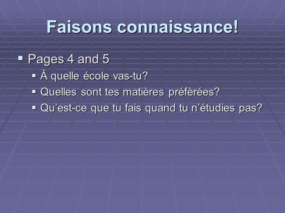 Faisons connaissance.Pages 4 and 5 Pages 4 and 5 À quelle école vas-tu.