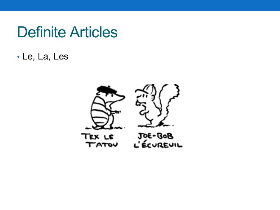 Definite Articles Le, La, Les