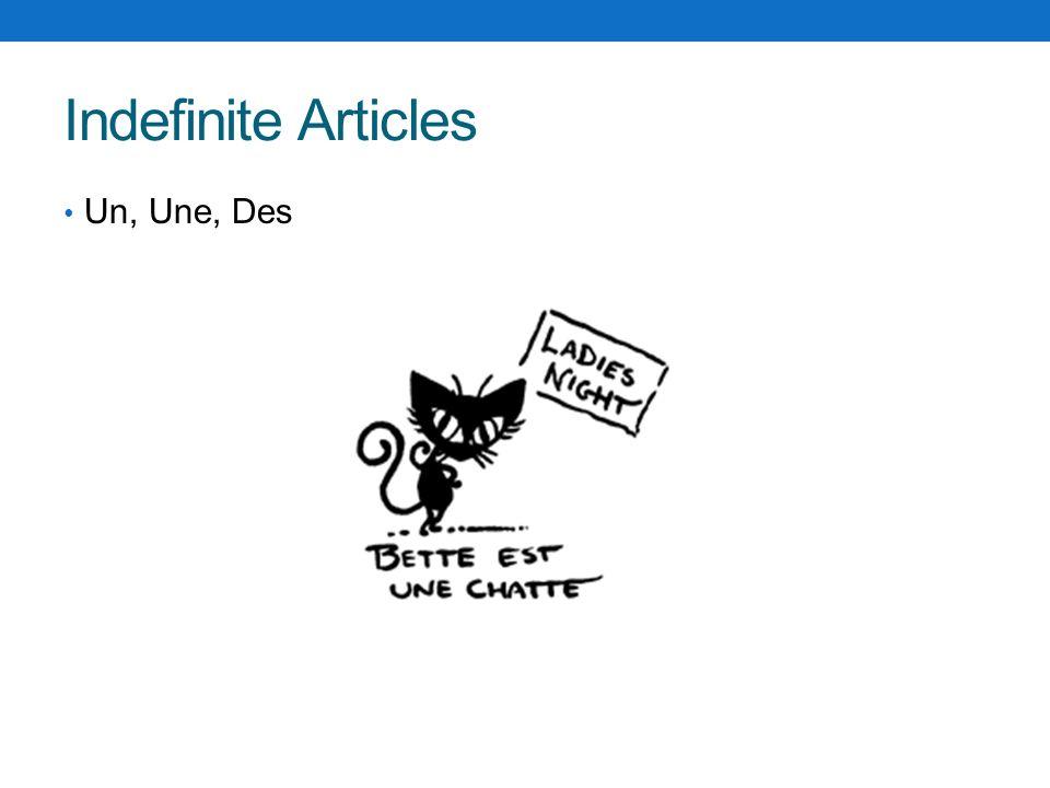 Indefinite Articles Un, Une, Des